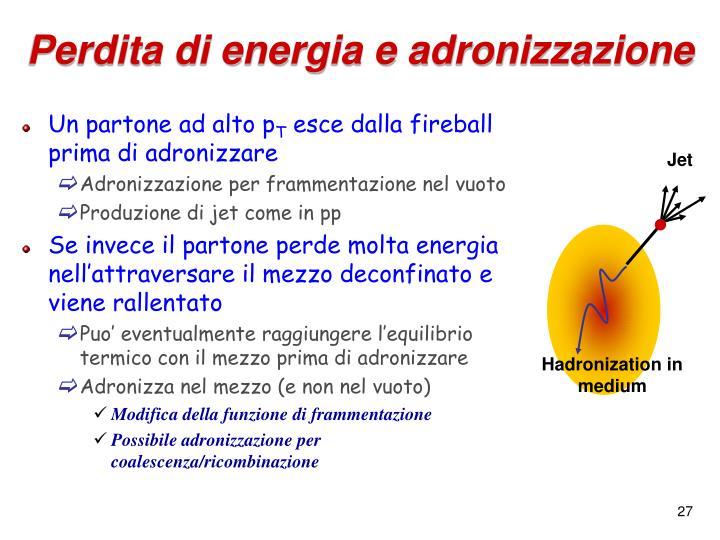 Perdita di energia e adronizzazione
