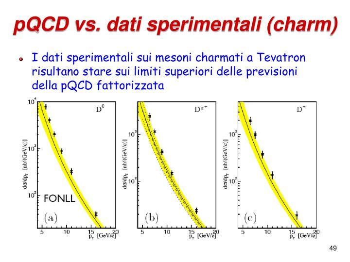 pQCD vs. dati sperimentali (charm)