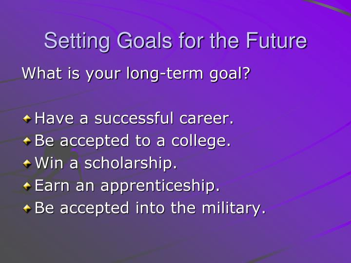 Setting Goals for the Future