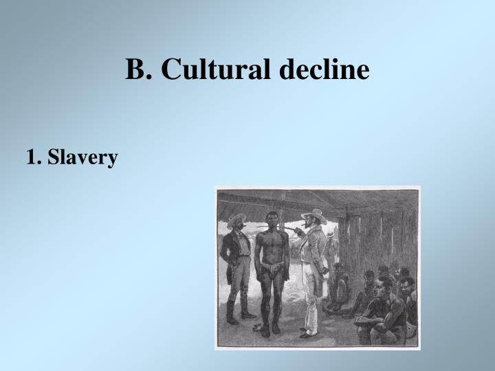 B. Cultural decline