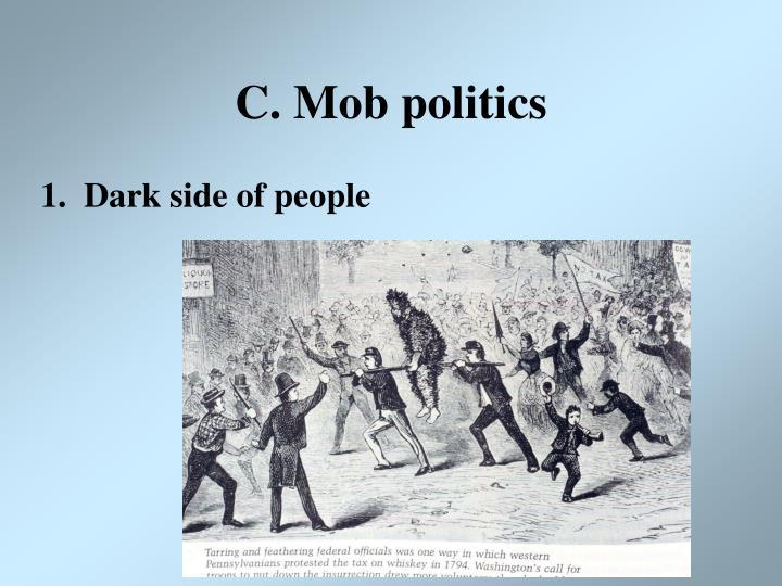 C. Mob politics