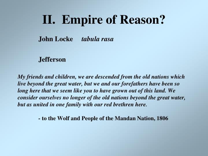 II.  Empire of Reason?