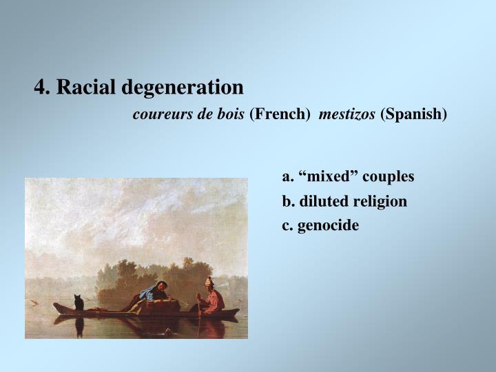 4. Racial degeneration