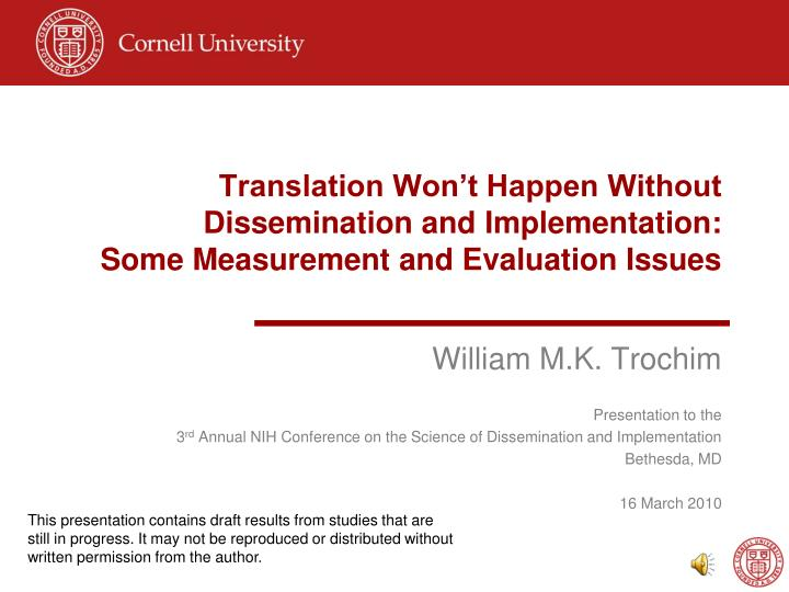 Translation Won't Happen Without Dissemination and Implementation: