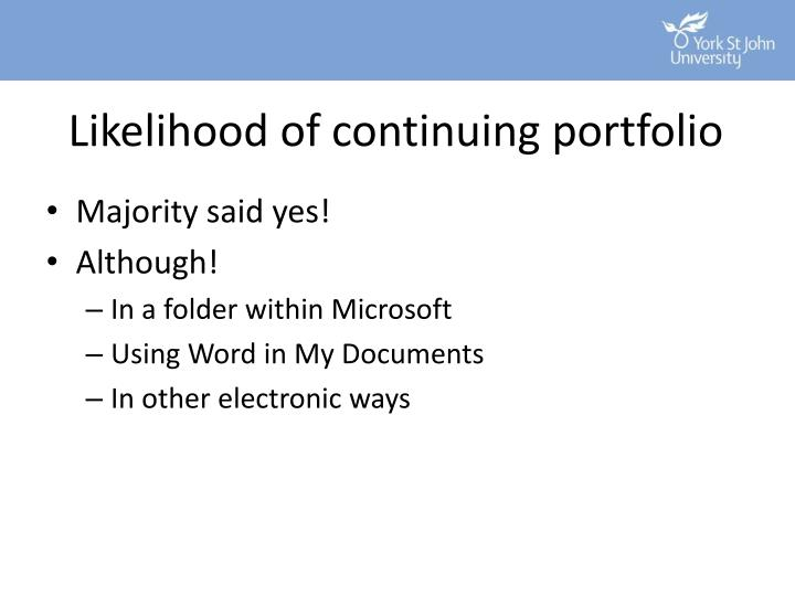 Likelihood of continuing portfolio