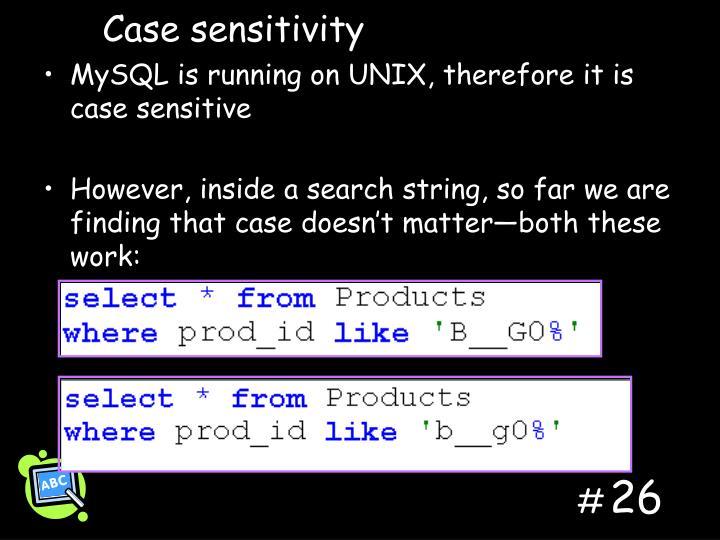 Case sensitivity