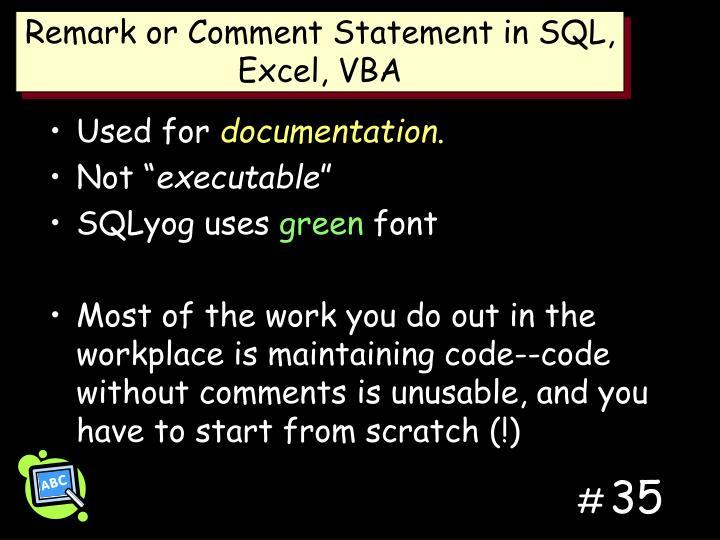 Remark or Comment Statement in SQL, Excel, VBA