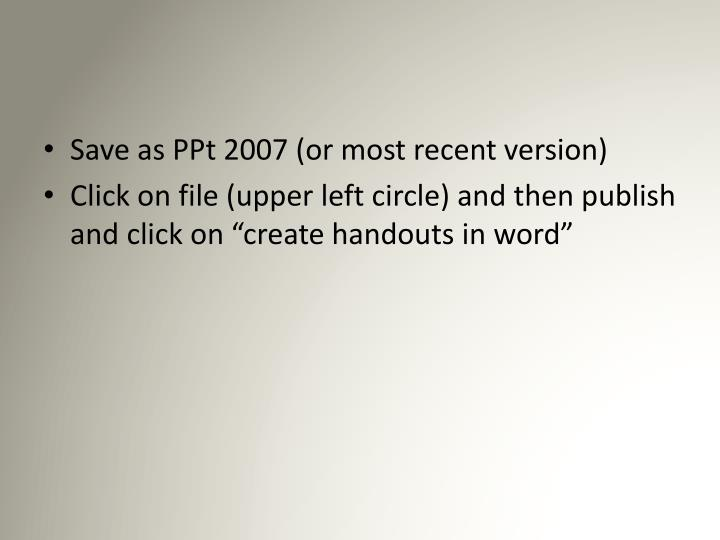 Save as PPt 2007 (or most recent version)