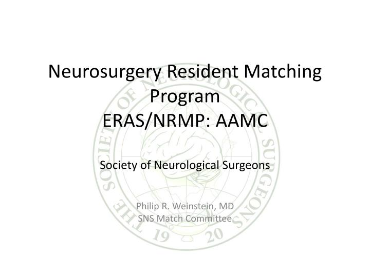 Neurosurgery resident matching program eras nrmp aamc society of neurological surgeons