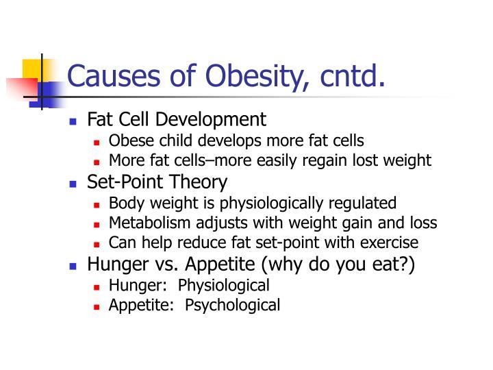 Causes of Obesity, cntd.