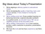 big ideas about today s presentation