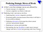 predicting strategic moves of rivals