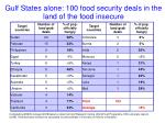 gulf states alone 100 food security deals in the land of the food insecure