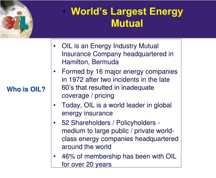 OIL is an Energy Industry Mutual Insurance Company headquartered in Hamilton, Bermuda