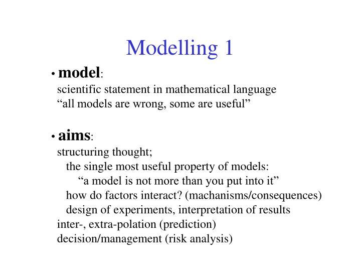 Modelling 1