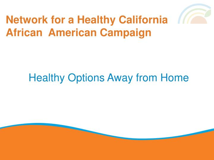 network for a healthy california african american campaign n.