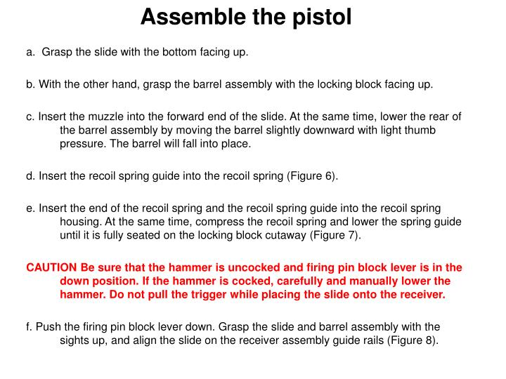 Assemble the pistol