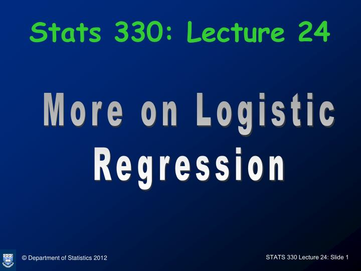 Stats 330 lecture 24
