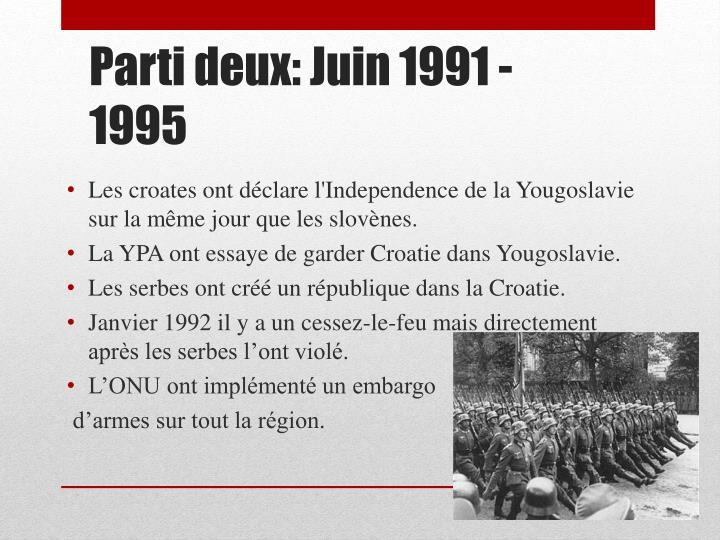 Les croates ont déclare l'Independence de la Yougoslavie sur la même jour que les slovènes.