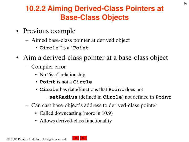 10.2.2 Aiming Derived-Class Pointers at Base-Class Objects