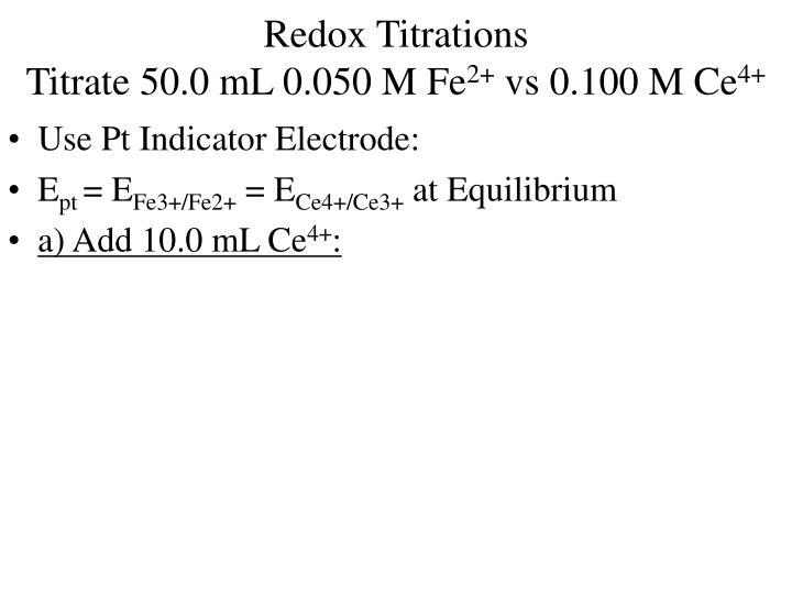 Redox titrations titrate 50 0 ml 0 050 m fe 2 vs 0 100 m ce 4