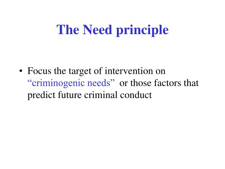 The Need principle