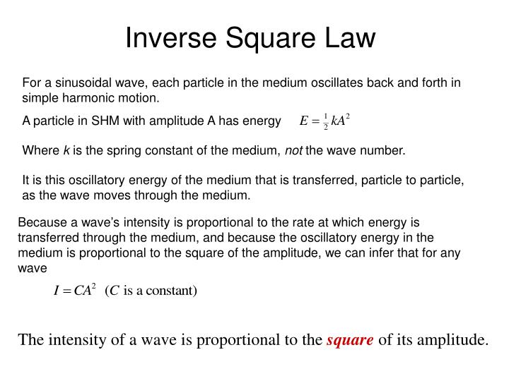 For a sinusoidal wave, each particle in the medium oscillates back and forth in simple harmonic motion.