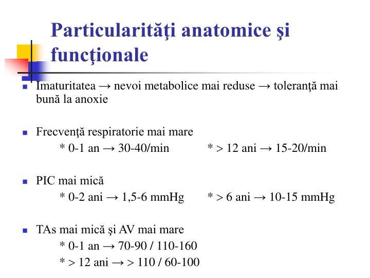Particularităţi anatomice şi funcţionale
