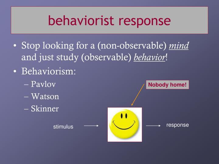 behaviorist response