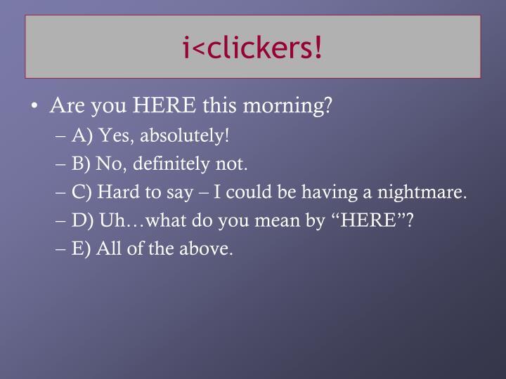 I clickers