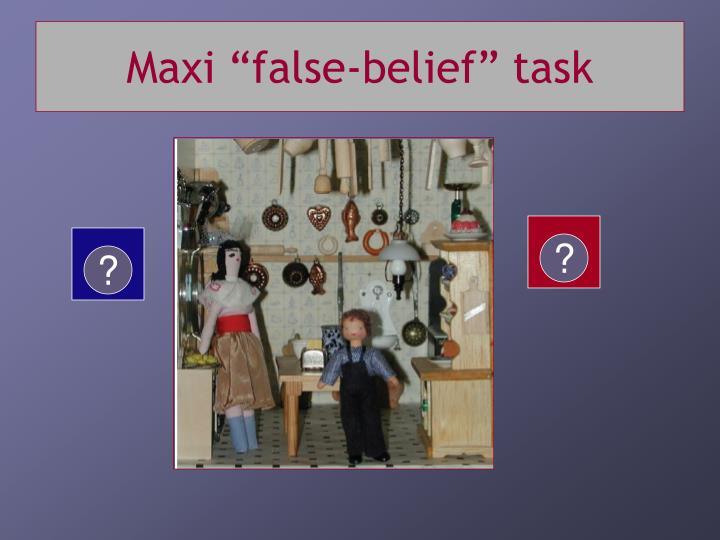 "Maxi ""false-belief"" task"