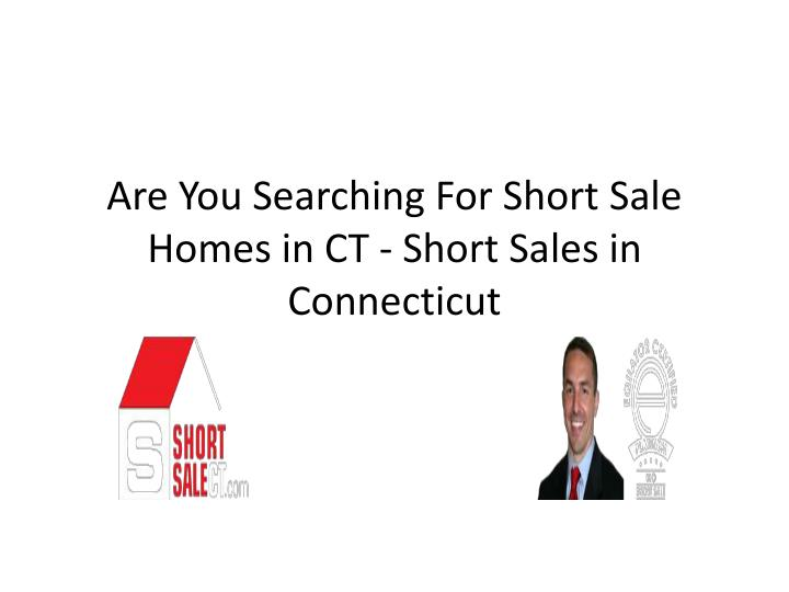 Are you searching for short sale homes in ct short sales in connecticut