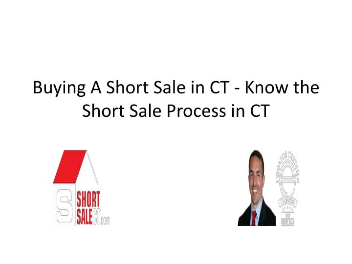 Buying A Short Sale in CT - Know the Short Sale Process in CT