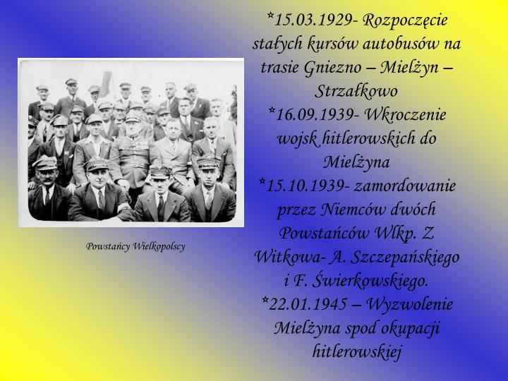 *15.03.1929- Rozpoczęcie stałych kursów autobusów na trasie Gniezno – Mielżyn – Strzałkowo