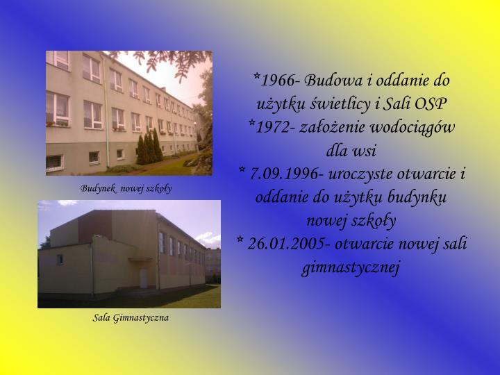 *1966- Budowa i oddanie do użytku świetlicy i Sali OSP