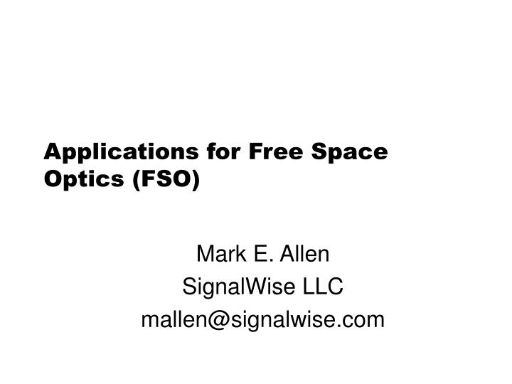 Applications for Free Space Optics (FSO)