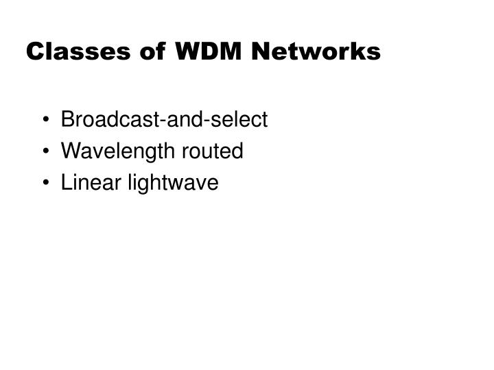 Classes of WDM Networks
