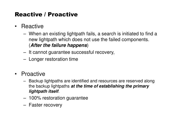 Reactive / Proactive