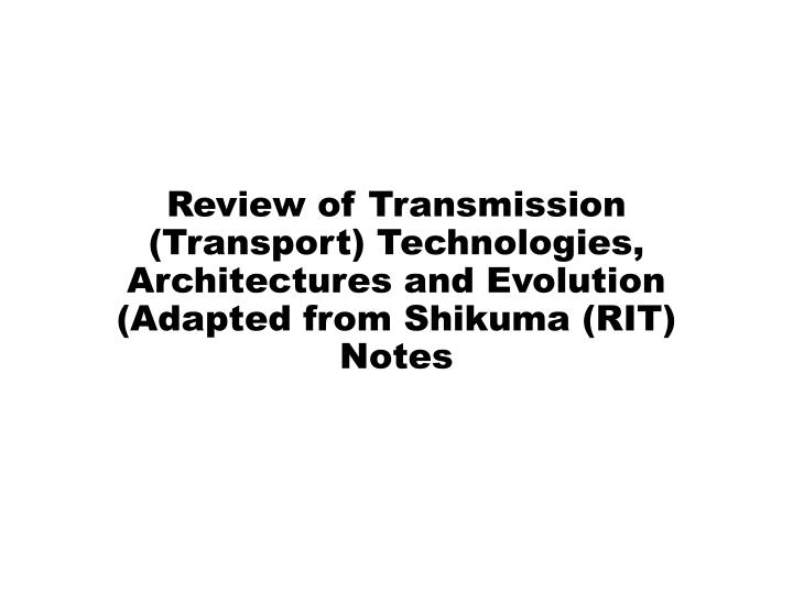 Review of Transmission