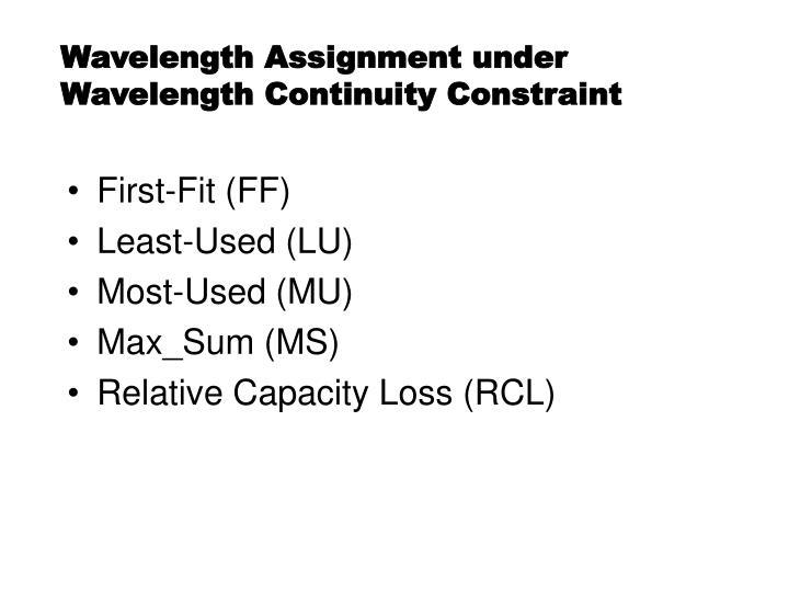 Wavelength Assignment under Wavelength Continuity Constraint