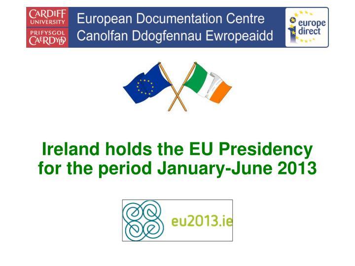 Ireland holds the EU Presidency