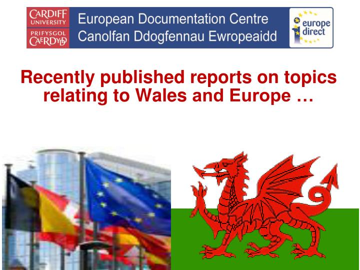 Recently published reports on topics relating to Wales
