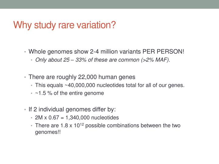 Why study rare variation