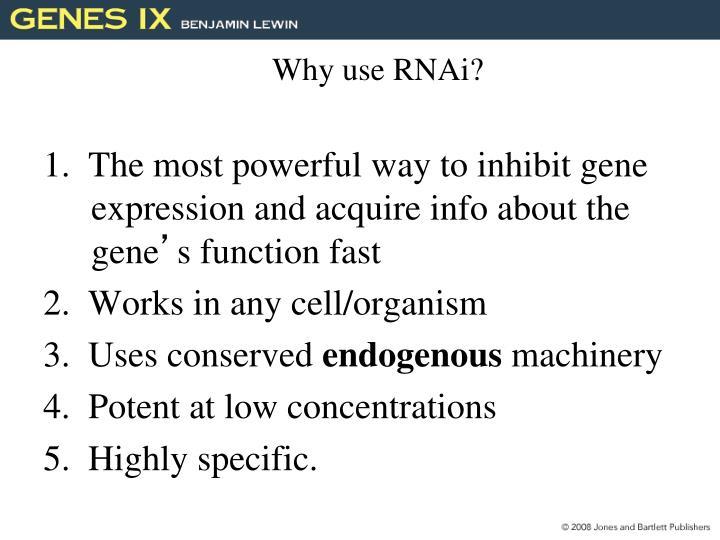 Why use RNAi?