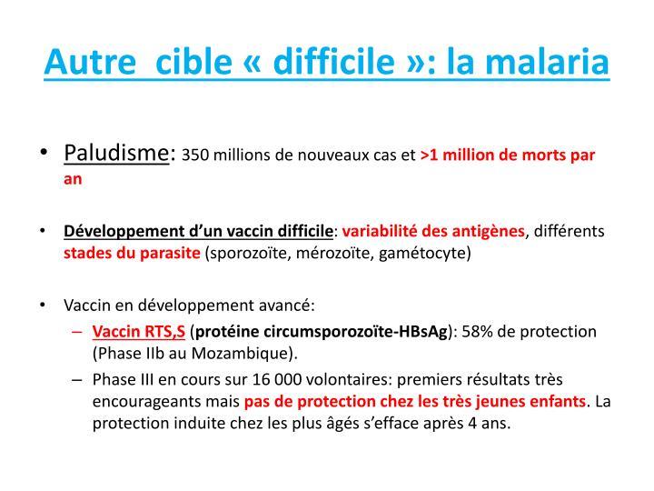 Autre  cible «difficile»: la malaria