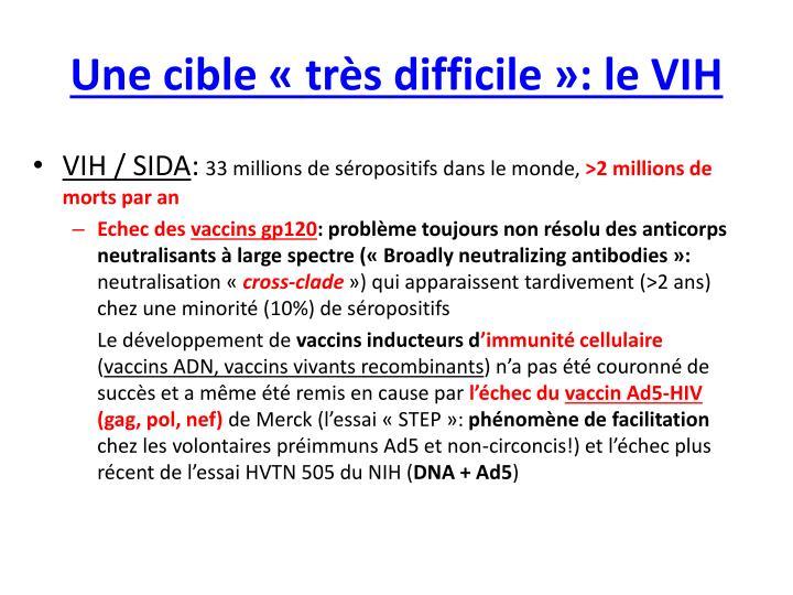 Une cible « très difficile »: le VIH