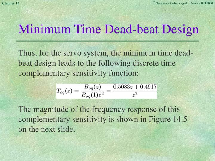 Minimum Time Dead-beat Design