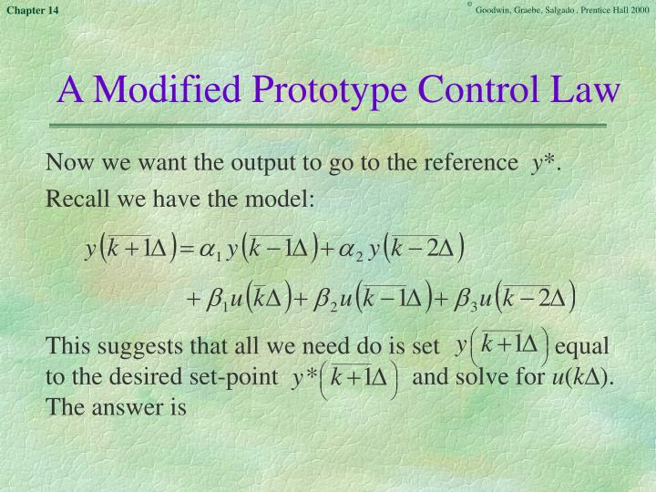 A Modified Prototype Control Law