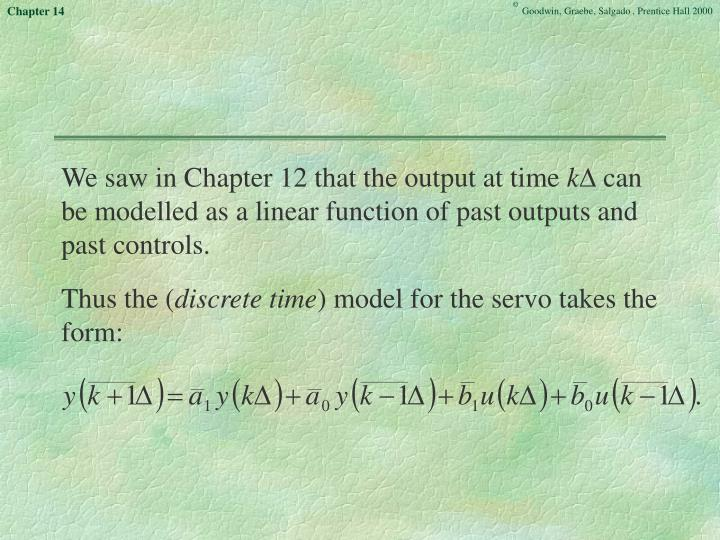 We saw in Chapter 12 that the output at time