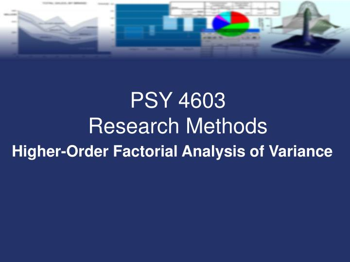 Higher order factorial analysis of variance